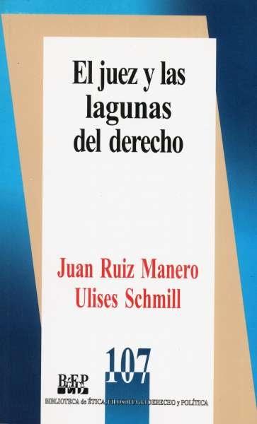 Libro: El juez y las lagunas del derecho | Autor: Juan Ruiz Manero | Isbn: 9789684766990