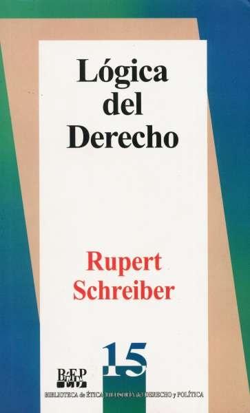 Libro: Lógica del derecho | Autor: Rupert Schreiber | Isbn: 968476149X