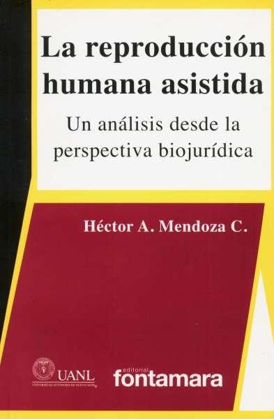 Libro: La reproducción humana asistida | Autor: Héctor A. Mendoza C. | Isbn: 9786077921684