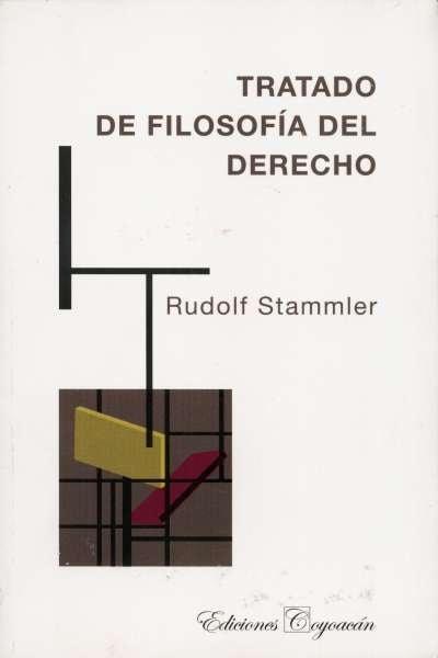 Libro: Tratado de filosofía del derecho | Autor: Rudolf Stammler | Isbn: 9789706333476