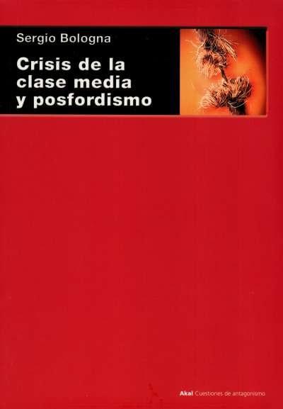 Libro: Crisis de la clase media y posfordismo | Autor: Sergio Bologna | Isbn: 9788446024743