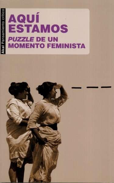 Libro: Aquí estamos. Puzzle de un momento feminista | Autor: Isabel Cadenas Cañón | Isbn: 9788446047483