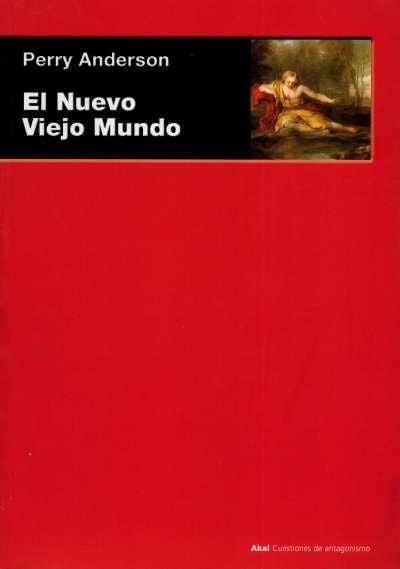 Libro: El Nuevo Viejo Mundo   Autor: Perry Anderson   Isbn: 9788446032670