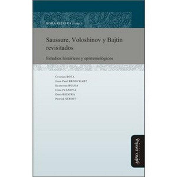 Saussure, voloshinov y bajtin revisitados. Ensayos históricos y epistemológicos - Jean Paul Bronckart - 9788492613519