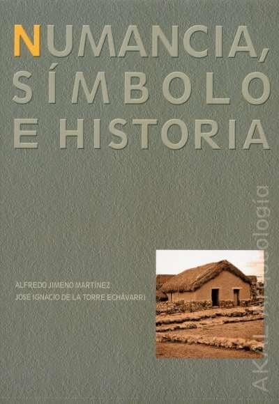 Libro: Numancia. Símbolo e historia | Autor: Alfredo Jimeno Martínez | Isbn: 9788446009344