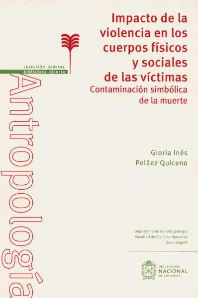 Libro: Impacto de la violencia en cuerpos físicos y sociales de las víctimas | Autor: Gloria Inés Peláez Q. | Isbn: 9789587758658