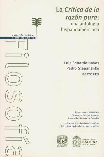 Libro: La crítica de la razón pura: una antología hispanoamericana   Autor: Luis Eduardo Hoyos   Isbn: 9786070293269