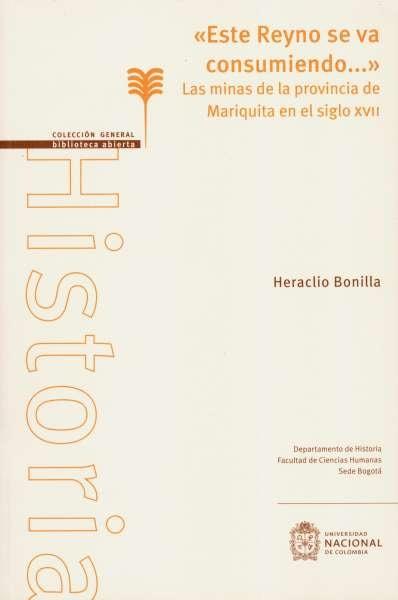Libro: Este reyno se va consumiendo... | Autor: Heraclio Bonilla | Isbn: 9789587759785
