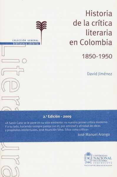 Libro: Historia de la crítica literaria en Colombia 1850 - 1950 | Autor: David Jiménez | Isbn: 9789587192698