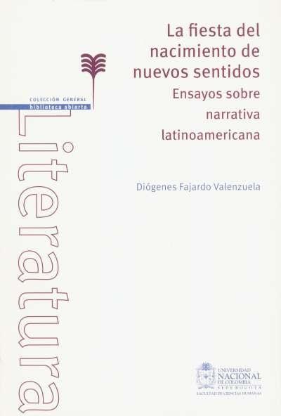 Libro: La fiesta del nacimiento de nuevos sentidos | Autor: Diógenes Fajardo Valenzuela | Isbn: 9789587199703
