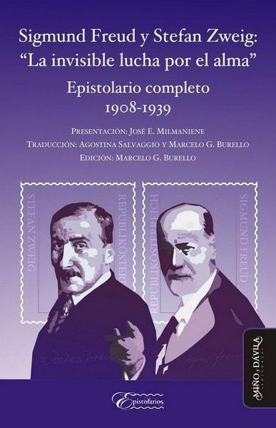 Sigmund freud y stefan zweig: la invisible lucha por el alma. Epistolario completo 1908 - 1939 - José E. Milmaniene - 9788416467334