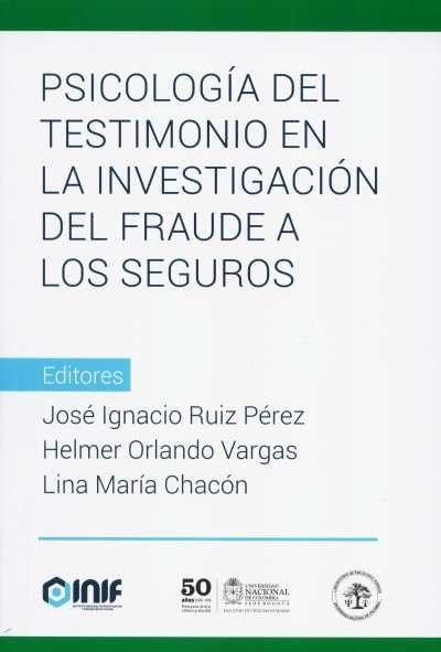 Libro: Psicología del testimonio en la investigación del fraude a los seguros | Autor: José Ignacio Ruiz Pérez | Isbn: 9789585958906