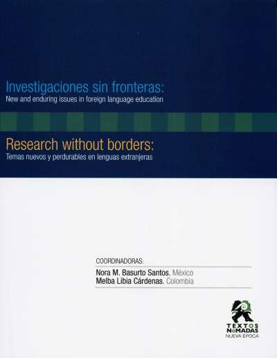 Libro: Investigaciones sin fronteras: New and enduring issues in foreign language education | Autor: Melba Libia Cárdenas | Isbn: 9786075024530