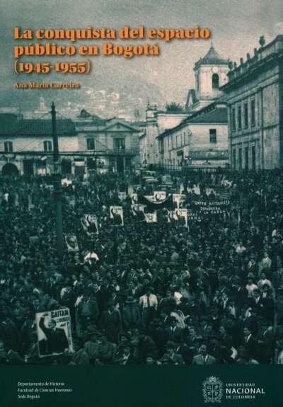 Libro: La conquista del espacio público en Bogotá (1945-1955) | Autor: Ana María Carreira | Isbn: 9789587837278