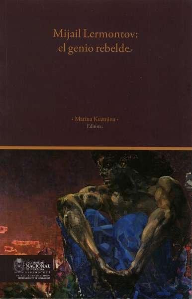 Libro: Mijail Lermontov: el genio rebelde | Autor: Marina Kuzmina | Isbn: 9789587612547