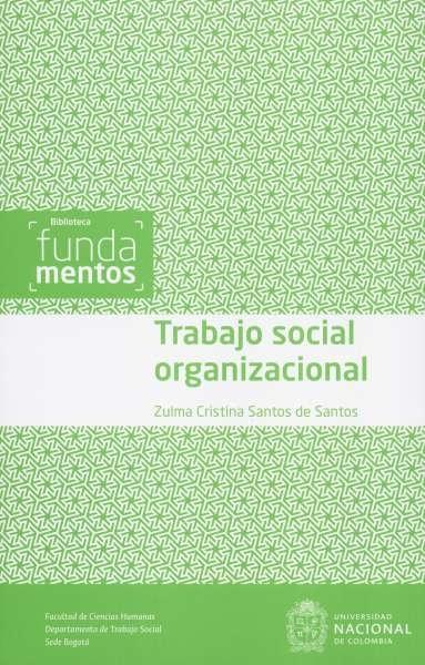 Libro: Trabajo social organizacional | Autor: Zulma Cristina Santos de Santos | Isbn: 9789587759259