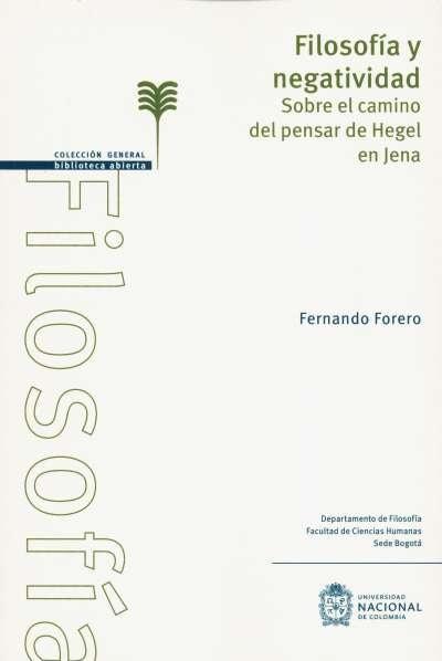 Libro: Filosofía y negatividad | Autor: Fernando Forero | Isbn: 9789587839500