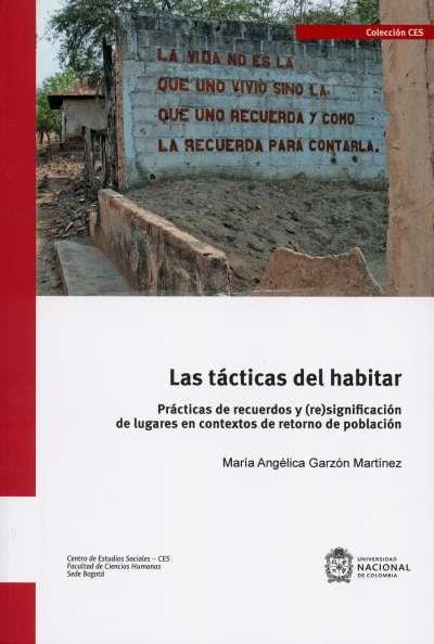 Libro: Las tácticas del habitar | Autor: María Angélica Garzón Martínez | Isbn: 9789587839562