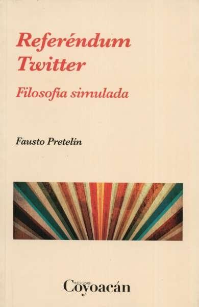Libro: Referéndum Twitter | Autor: Fausto Pretelín | Isbn: 9786079014636