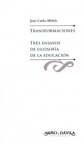 Transformaciones. Tres ensayos de filosofía de la educación - Joan-carles Mélich - 9788496571143