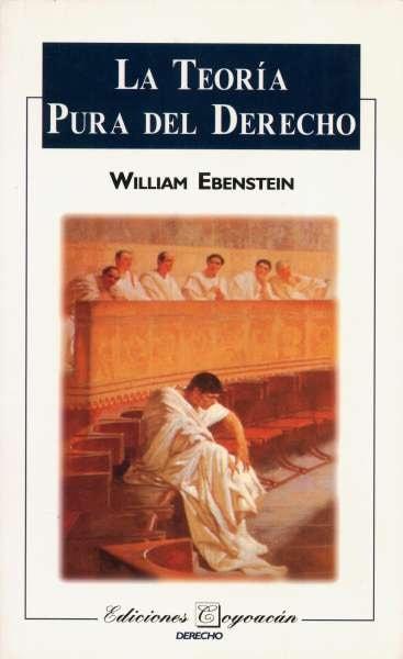 Libro: La teoría pura del derecho | Autor: William Ebenstein | Isbn: 9706332820
