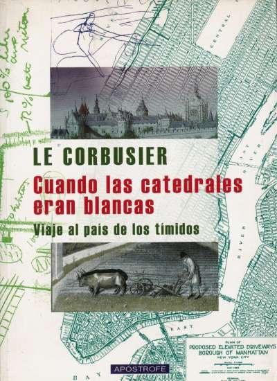 Libro: Cuando las catedrales eran blancas | Autor: Le Corbusier | Isbn: 9788445502785