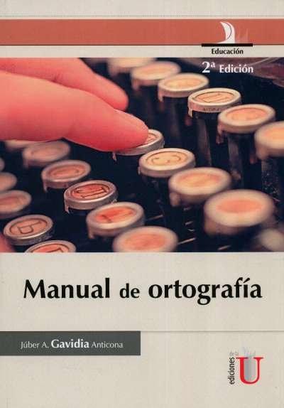 Libro: Manual de ortografía | Autor: Júber A. Gavidia Anticona | Isbn: 9789587625226