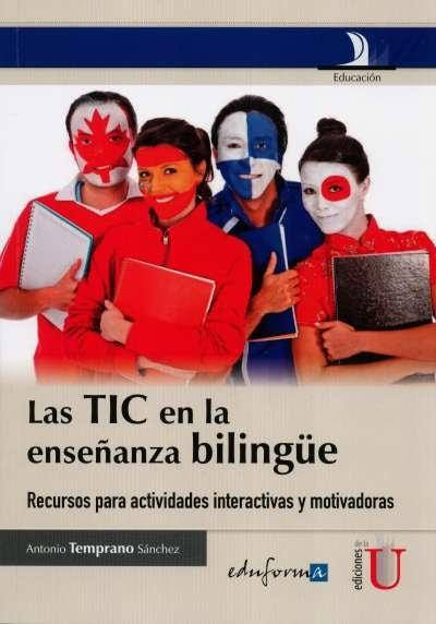 Libro: Las tic  en la enseñanza bilingüe | Autor: Antonio Temprano Sánchez | Isbn: 9789587620207