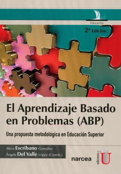 Libro: El Aprendizaje basado en Problemas (abp) | Autor: Alicia Escribano González | Isbn: 9789587622881