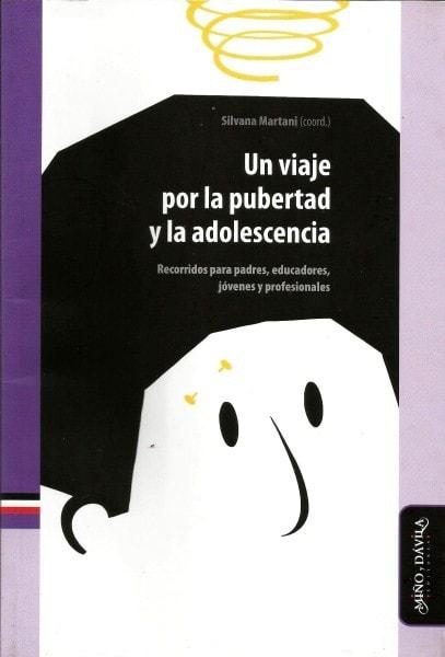 Un viaje por la pubertad y la adolescencia - Silvana Martani - 9788496571976