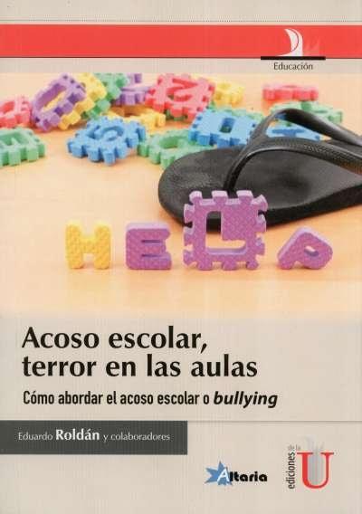 Libro: Acoso escolar, terror en las aulas | Autor: Eduardo Roldán | Isbn: 9789587621105