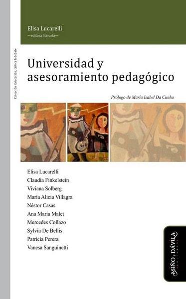 Universidad y asesoramiento pedagógico - Elisa Lucarelli - 9788416467013