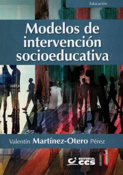 Libro: Modelos de intervención socioeducativa | Autor: Valentín Martínez Otero Pérez | Isbn: 9789587629866