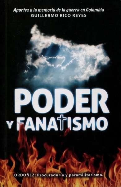 Libro: Poder y fanatismo | Autor: Guillermo Rico Reyes | Isbn: 9789584836946
