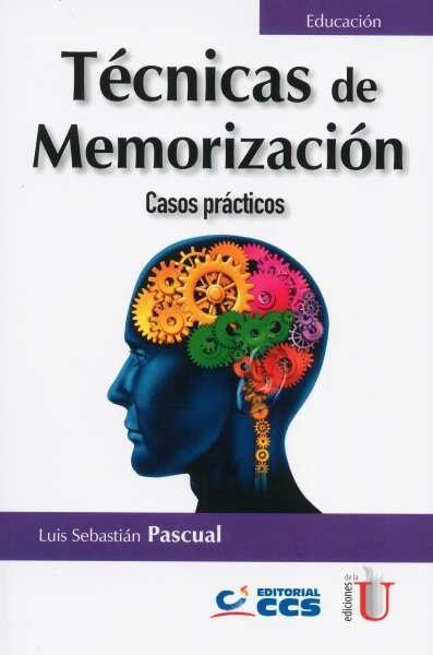 Libro: Técnicas de memorización | Autor: Luis Sebastián Pascual | Isbn: 9789587920611