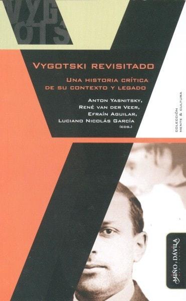Vygotski revisitado. Una historia crítica de su contexto y legado - Anton Yasnitsky - 9788416467402