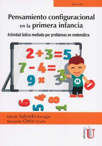 Libro: Pensamiento configuracional en la primera infancia | Autor: Alexander Ortiz Ocaña | Isbn: 9789587627527