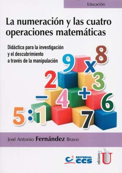 Libro: La numeración y las cuatro operaciones matemáticas | Autor: José Antonio Fernández Bravo | Isbn: 9789587627541
