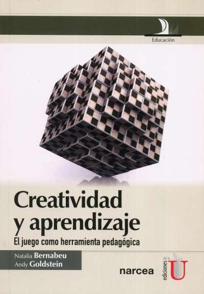 Libro: Creatividad y aprendizaje. El juego como herramienta pedagógica   Autor: Andy Goldstein   Isbn: 9788427716285