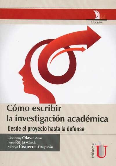 Libro: Cómo escribir la investigación académica | Autor: Giohanny Olave Arias | Isbn: 9789587622386