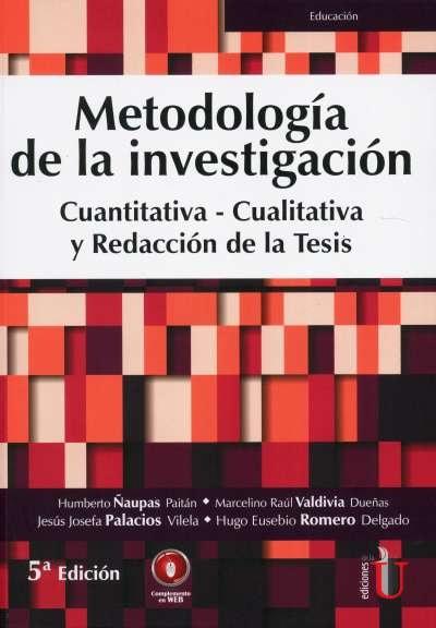 Libro: Metodología de la investigación. Cuantitativa - Cualitativa y Redacción de la Tesis   Autor: Marcelino Raúl Valdivia   Isbn: 9789587628760