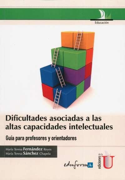 Libro: Dificultades asociadas a las altas capacidades intelectuales   Autor: María Teresa Fernández Reyes   Isbn: 9789587621082