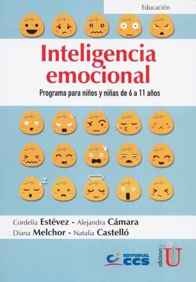 Libro: Inteligencia emocional. Programa para niños y niñas de 6 a 11 años | Autor: Cordelia Estévez | Isbn: 9789587629859
