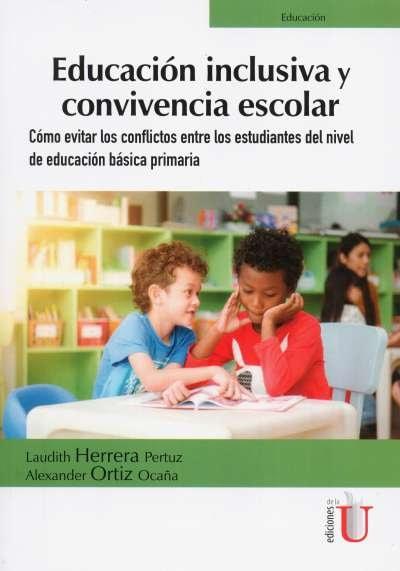 Libro: Educación inclusiva y convivencia escolar | Autor: Alexander Ortiz Ocaña | Isbn: 9789587628906