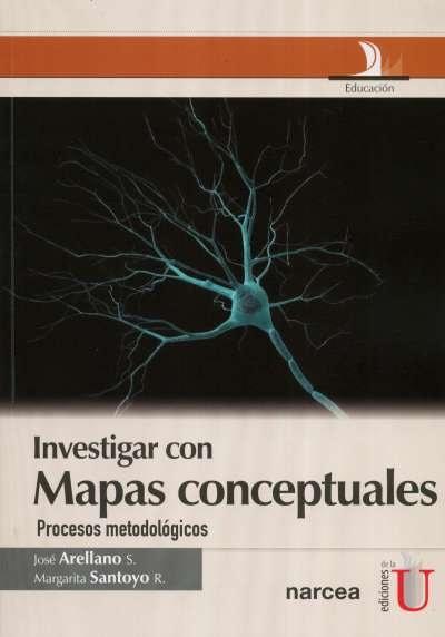 Libro: Investigar con mapas conceptuales | Autor: José Arellano | Isbn: 9788427716452