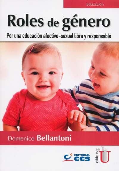 Libro: Roles de género. Por una educación afectivo - sexual libre y responsable | Autor: Domenico Bellantoni | Isbn: 9789587920604