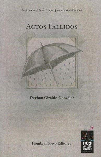 Actos fallidos - Esteban Giraldo Gonzalez - 9789588245744