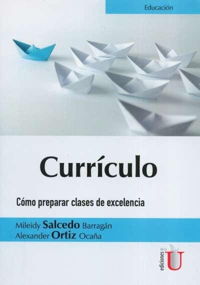 Libro: Currículo. Cómo preparar clases de excelencia | Autor: Mileidy Salcedo Barragán | Isbn: 9789587626285