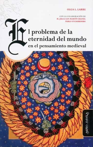 Libro: El problema de la eternidad del mundo en el pensamiento medieval | Autor: Olga L. Larre | Isbn: 9788417133603