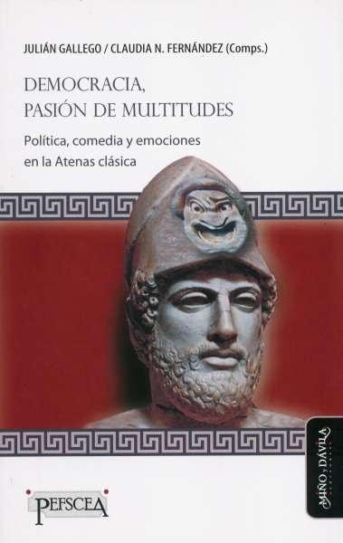 Libro: Democracia, pasión de multitudes | Autor: Julián Gallego | Isbn: 9788416467839